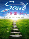 Soul Choices by Kathryn Andries